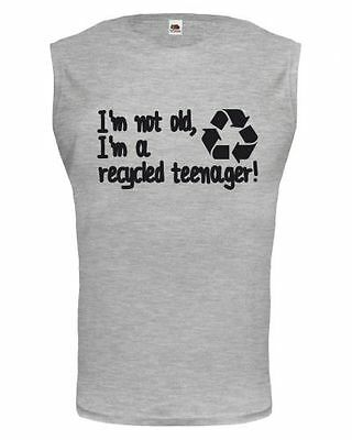 Zielstrebig Unisex Tank Top I Am Not Old, I Am A Recycled Teenager! Birtday B-day Claims PüNktliches Timing