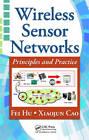 Wireless Sensor Networks: Principles and Practice by Xiaojun Cao, Fei Hu (Hardback, 2010)
