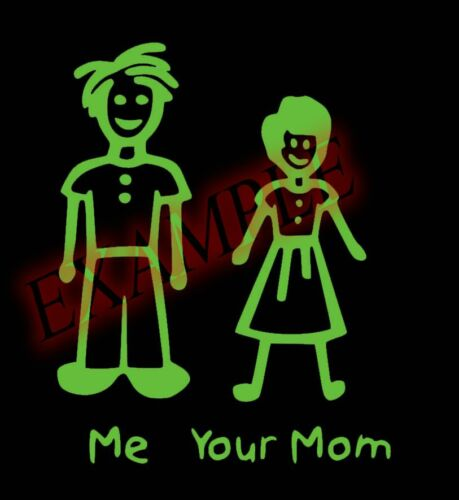 Me Your Mom Stick Figures Vinyl Decal Sticker Window Glass Car Truck Funny