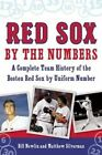 Red Sox by the Numbers: A Complete Team History of the Boston Red Sox by Uniform Number by Bill Nowlin, Matthew Silverman (Paperback, 2016)