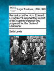 Remarks on the Hon. Edward Livingston's Introductory Report to His System of Penal Law, Prepared for the State of Louisiana. by Seth Lewis (Paperback / softback, 2010)