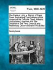 The Case of Long V. Bishop of Cape Town; Embracing the Opinions of the Judges of the Colonial Court, Hitherto Unpublished, Together with the Decision of the Privy Council: And Preliminary Observations by the Editor. by Anonymous (Paperback / softback, 2012)