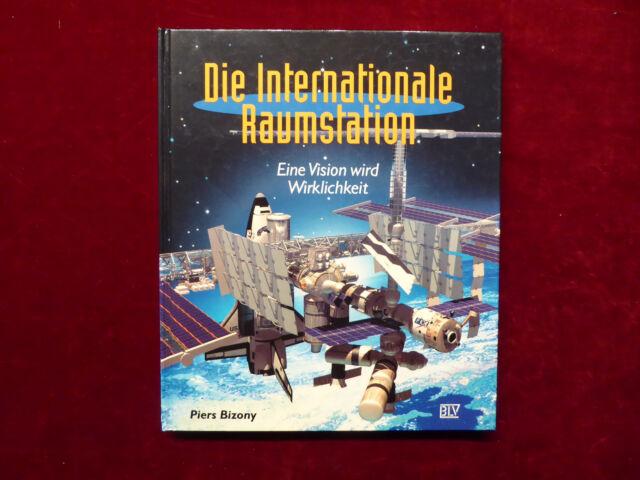 Bizony, Die internationale Raumstation, eine Vision wird Wirklichkeit, 1997