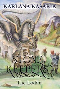STONE KEEPERS The Lodihr, Karlana Kasarik, Book 2 of trilogy fantasy adventure