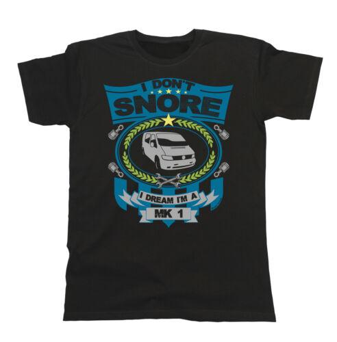 Hommes voiture t-shirt-je ne pas ronfler je rêve i /'m a MK1 vito van classique anniversaire gif