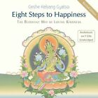 Eight Steps to Happiness: The Buddhist Way of Loving Kindness by Geshe Kelsang Gyatso (CD-Audio, 2013)