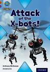 Project X Origins: Brown Book Band, Oxford Level 11: Strong Defences: Attack of the X-Bots by Anthony McGowan (Paperback, 2014)