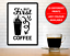 Coffee Quote Phrase Funny Wall Art Print Poster Home Modern Kitchen Design Ideas