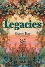 Legacies by Sharon Kay (Paperback / softback, 2002)