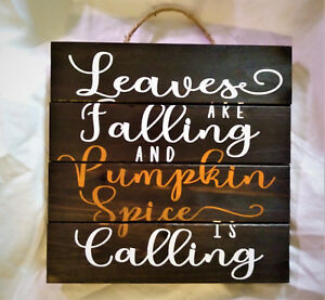 Details About Leaves Falling Pumpkin Spice Calling Wood Sign Home Decor Autumn Sign Fall Signs