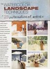 Watercolor Landscape Techniques of 23 International Artists (2003, Hardcover)