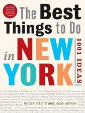 The Best Things to Do in New York, Second Edition: 1001 Ideas by Leffel, Caitli