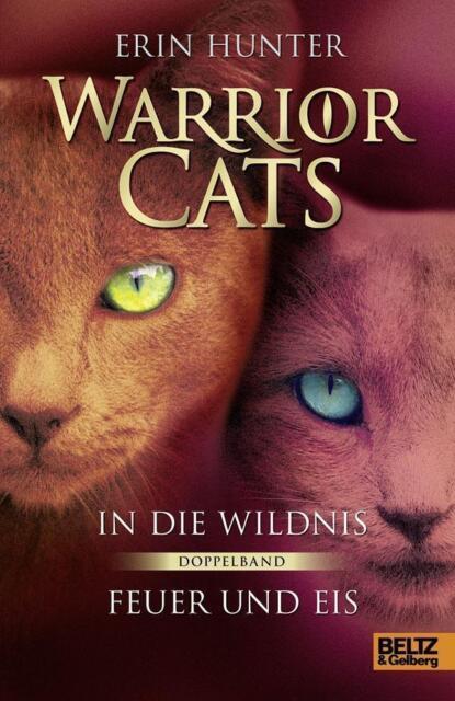 Warrior Cats - In die Wildnis - Feuer und Eis von Erin Hunter (2015, Gebundene A