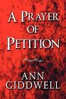 A Prayer of Petition by Ann Giddwell (Paperback / softback, 2009)