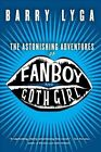 Astonishing Adventures of Fanboy and Goth Girl 9780618916528 by Barry Lyga Book