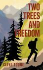 Two Trees and Freedom 9781456770570 by Clive Toone Paperback
