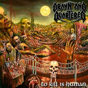 DRAWN-AND-QUARTERED-To-Kill-is-Human-CD