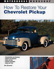 How to Restore Your Chevrolet Pickup by Tom Brownell (Paperback, 2004)
