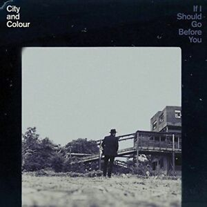 CITY-AND-COLOUR-If-I-Should-Go-Before-You-CD-BRAND-NEW-Gatefold-Sleeve