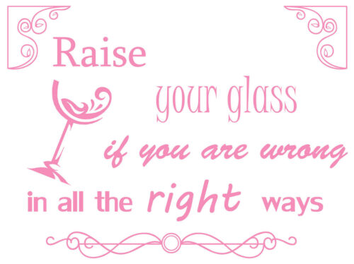 Pink Song Lyrics Vinyl wall art sticker Raise Your Glass Quote Decal.
