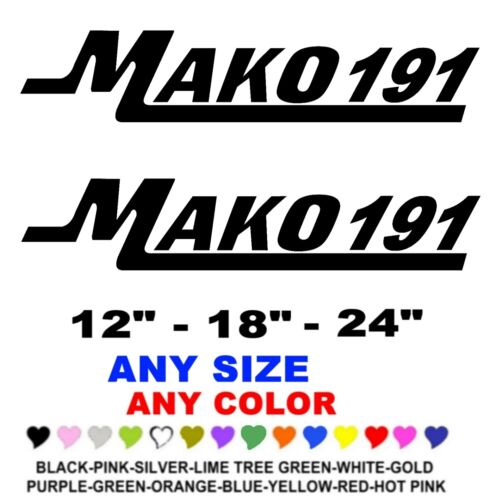 MAKO 191  STICKERS DECALS  ANY COLOR BOAT FISHING SKI