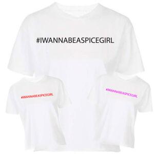 IWANNABEASPICEGIRL-Spice-Girls-T-Shirt-Tee-Top-Ladies-Kids-Mens-Unisex-Tour