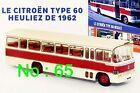 1/43 IXO - AUTOCAR / AUTOBUS / CITROEN TYPE 60 HEULIEZ 1962