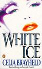 White Ice by Celia Brayfield (Paperback, 1994)