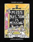 Miss Nelson Is Missing! by Harry Allard, James Marshall (Hardback, 1985)