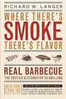 Where There's Smoke There's Flavor: Real Barbecue by Richard W Langer (Paperback / softback, 1996)