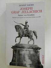 Josef Graf Jellachich Ernest Bauer Banus von Kroatien Schicksal und Legende