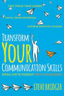 Transform Your Communication Skills: Speak Write Present with Confidence by Steve Bridger (Paperback, 2015)