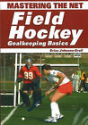 Mastering the Net: Field Hockey Goalkeeping Basics by Erica Johnson-Crell (Paperback, 2007)