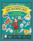Hooray for Mr William Shakespeare!: A Sticker Activity Book by Marcia Williams (Paperback, 2016)