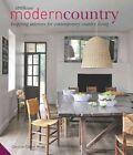 Modern Country: Inspiring Interiors for Contemporary Country Living by Caroline Clifton-Mogg (Hardback, 2014)
