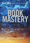 The Book of Mastery: Book I: Master Trilogy by Paul Selig (Paperback, 2016)