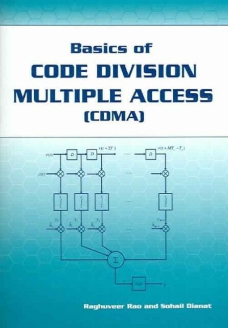 Basics of Code Division Multiple Access (CDMA) by Sohail A. Dianat, Raghuveer...