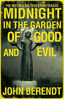 Midnight in the Garden of Good and Evil by John Berendt (Paperback, 2009)