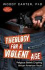 Theology for a Violent Age 9781450246064 by Wood Carter Paperback