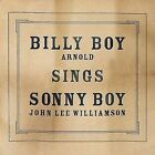 Billy Boy Sings Sonny Boy by Billy Boy Arnold (CD, May-2008, Electro-Fi Records)
