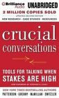 Crucial Conversations: Tools for Talking When Stakes Are High by Joseph Grenny, Kerry Patterson, Al Switzler, Ron McMillan (CD-Audio, 2014)