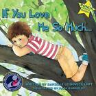 If You Love Me So Much: Part of the Award-Winning Under the Tree Series by Danielle Leibovici Lmft (Paperback / softback, 2012)