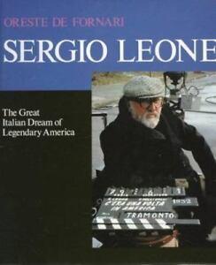 Sergio-Leone-Great-Italian-Dream-of-Legendary-America-Oreste-De-Fornari-1997