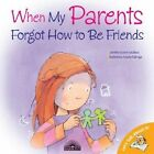 When My Parents Forgot to be Friends by Jennifer Moore-Malinos, Marta Fabrega (Paperback, 2007)