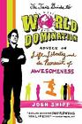 The Teen's Guide to World Domination : Advice on Life, Liberty, and the Pursuit of Awesomeness by Josh Shipp (2010, Paperback, Guide (Instructor's))