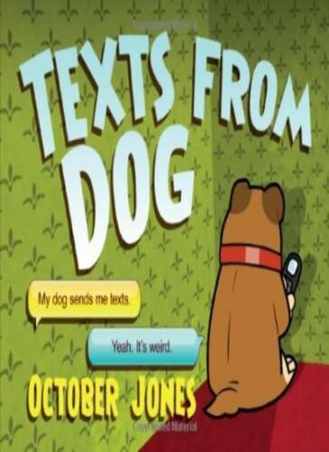 1 of 1 - Texts from Dog By October Jones