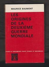 HIST. Les origines de la deuxième guerre mondiale/ Maurice Beaumont.1re Edt 1969