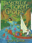 The Secret of Gorbee Grotto by Scott E. Sutton (Hardback, 2001)
