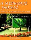 Medugorje Journal Visit to a Mountain Village 9781420865059 by Elsie Medina