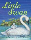 Little Swan by Jonathan London (Paperback, 2014)